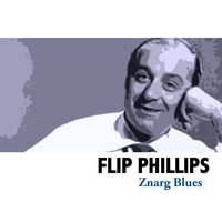Znarg Blues — Flip Phillips