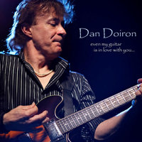 Even My Guitar is in Love With You — Dan Doiron