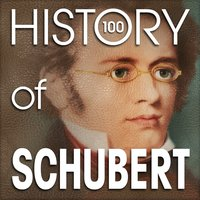 The History of Schubert (100 Famous Songs) — Франц Шуберт