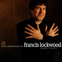 Nobody Knows — Francis Lockwood