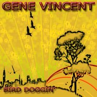 Bird Doggin' — Gene Vincent