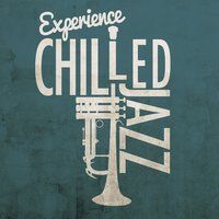 Experience Chilled Jazz — сборник