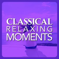 Classical Relaxing Moments — Classical Sleep Music, Romantic Music Ensemble, Classical Relaxation|Classical Sleep Music|Romantic Music Ensemble, Classical Relaxation