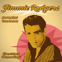 Sweeter Than Honey — Jimmie Rodgers