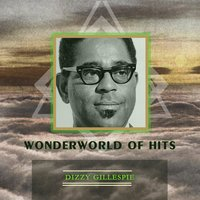 Wonderworld Of Hits — Dizzy Gillespie