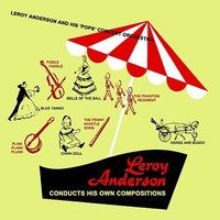 Conducts His Own Compositions — Leroy Anderson