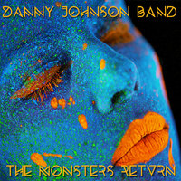 The Monsters Return — Danny Johnson Band