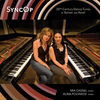 SyncOp: 20th Century Dance Tunes By Barber and Ravel — Mia Chung & Alina Polyakov