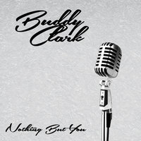 Nothing But You — Buddy Clark
