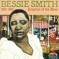Bessie Smith: Empress Of The Blues — Bessie Smith