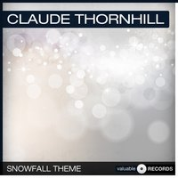 Snowfall Theme — Claude Thornhill