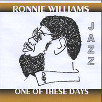 One Of These Days — Ronnie Williams