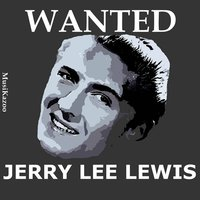 Wanted Jerry Lee Lewis — Jerry Lee Lewis
