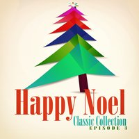 Happy Noel Classic Collection — сборник