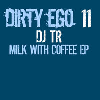 Milk With Coffee EP — DJ TR