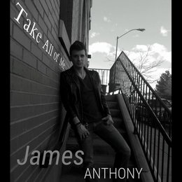 Take All of Me — James Anthony