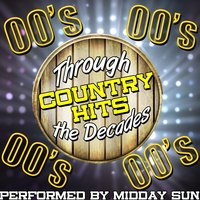 Country Hits Through the Decades: 00's — Midday Sun
