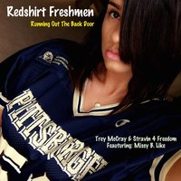 Running Out the Back Door (feat. Missy B. Like) — Redshirt Freshmen, Trey McCray & Starvin 4 Freedom