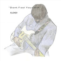 Don't Fool Yourself — Floyd