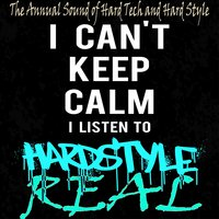 I Can't Keep Calm I Listen to Real Hardstyle — сборник
