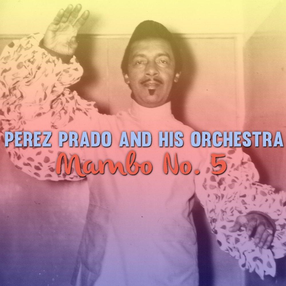 Perez Prado And His Orchestra Perez Prado Y Su Orquestra Perez Prado