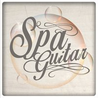 Spa Guitar Music — Guitar Instrumentals, Guitar Chill Out, Relaxing Guitar for Massage, Yoga and Meditation, Relaxing Guitar for Massage, Yoga and Meditation|Guitar Chill Out|Guitar Instrumentals