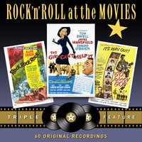 Rock 'N' Roll at the Movies - Triple Feature (The Girl Can't Help It / Go, Johnny Go! / Rock! Rock! Rock!) — сборник