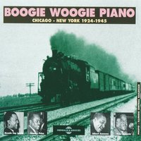 Boogie Woogie Piano, Vol. 1: Chicago New-York 1924-1945 — сборник