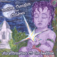 Positive Thoughts for Children — Chitra Sukhu and Makaylo Van Peebles