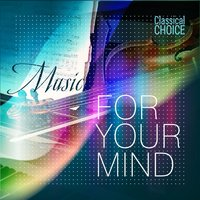 Classical Choice: Music for Your Mind — Пётр Ильич Чайковский