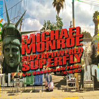 Superpowered Superfly — Michael Monroe