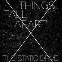 Things Fall Apart — The Static Drive