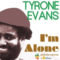 I'm Alone — Wackies Music, Tyrone Evans