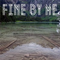 Fine by Me — The Valley Opera