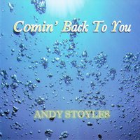 Comin' Back to You — Andy Stoyles
