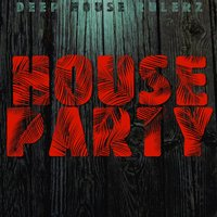 House Party — Deep House Rulerz