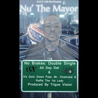 NoBrakes: Double Single: All Day Dat & It'sGoin'Down — Nu' The Mayor