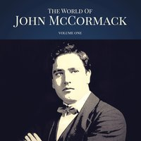 The World of John McCormack Vol. 1 — John McCormack