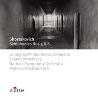 Shostakovich : Symphonies Nos 5 & 6 — National Symphony Orchestra, Leningrad Philharmonic Orchestra, Evgeny Mravinsky & Leningrad Philharmonic Orchestra