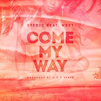 Come My Way — Stedic, NSYT