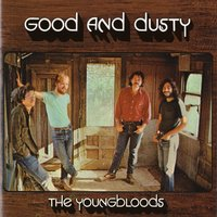 Good And Dusty — The Youngbloods