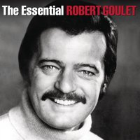 The Essential Robert Goulet — Robert Goulet