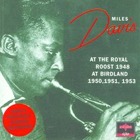 At The Royal Roost & Birdland — Miles Davis
