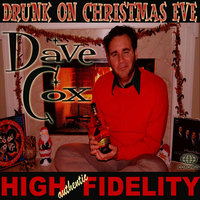 Drunk On Christmas Eve — Dave Cox
