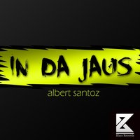 In Da Jaus — Albert Santoz, Acid Maker, Acid Maker, Albert Santoz