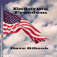 Enduring Freedom (A Soldier's Song) — Dave Gibson