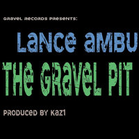 The Gravel Pit (Gravel Records Presents) — Lance Ambu