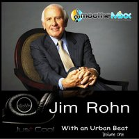 Jim Rohn With an Urban Beat - Volume One — Roy Smoothe, Jim Rohn & Roy Smoothe, Jim Rohn
