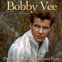 The Night Has a Thousand Eyes — Bobby Vee