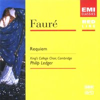 Fauré: Requiem, etc. — Stephen Cleobury, Choir Of King's College, Cambridge, English Chamber Orchestra, Cambridge King's College Choir, Габриэль Форе
